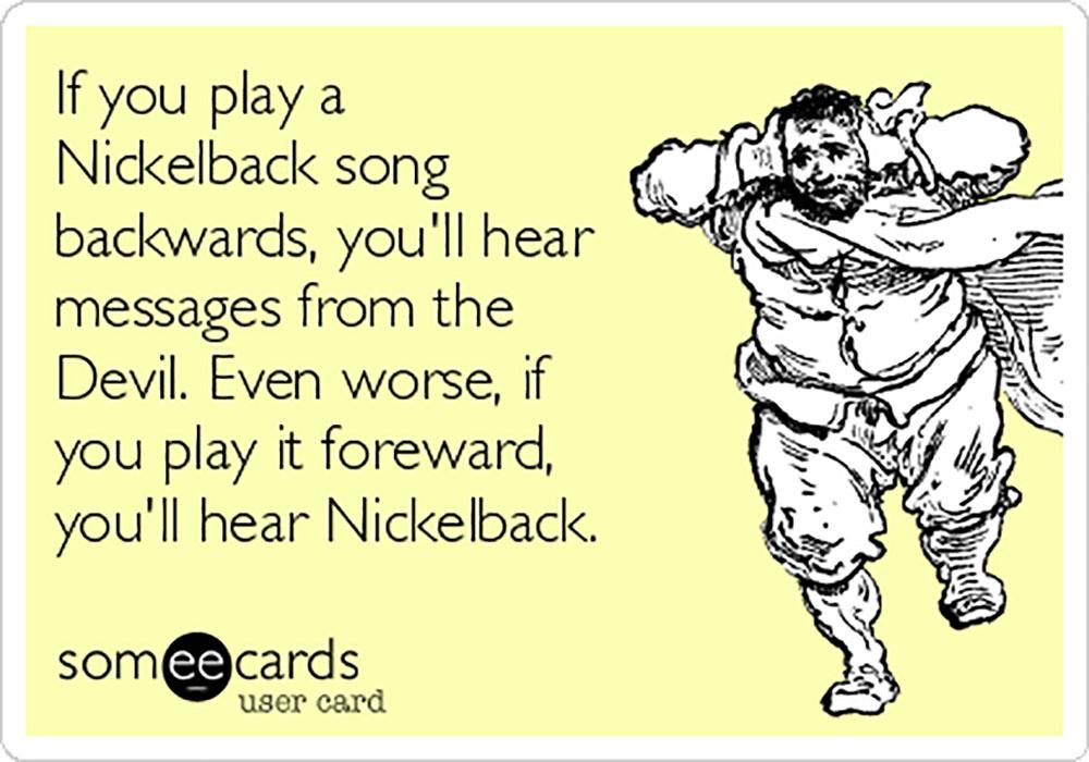 threatens with nickelback