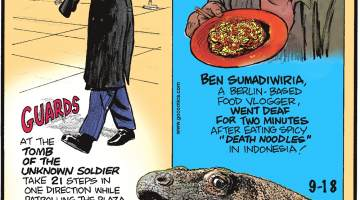 "Guards at the Tomb of the Unknown Soldier take 21 steps in one direction while patrolling the plaza and pause for 21 seconds before turning.-------------------- Ben Sumadiwiria, a Berlin-based food vlogger, went deaf for two minutes after eating spicy ""death noodles"" in Indonesia!-------------------- A Komodo dragon's saliva contains more than 50 types of bacteria!"