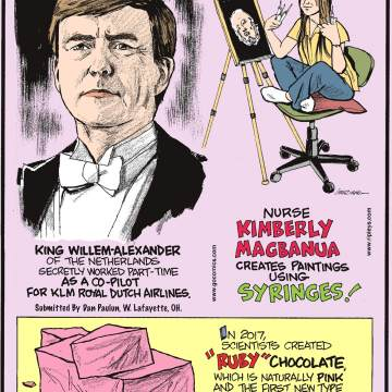 """King Willem-Alexander of the Netherlands secretly worked part-time as a co-pilot for KLM Royal Dutch Airlines. Submitted by Dan Paulun, W. Lafayette, OH.-------------------- Nurse Kimberly Magbanua creates paintings using syringes!-------------------- In 2017, scientists created """"ruby"""" chocolate, which is naturally pink and the first new type of chocolate invented in 80 years!"""