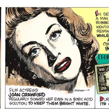"""In Ancient Greece, having a longer second toe was a standard of beauty, depicted in many famous statues, such as the Statue of Liberty and Michelangelo's """"David""""!-------------------- Film actress Joan Crawford regularly soaked her eyes in a boric acid solution to keep them bright white.-------------------- In September 2017, a man successfully robbed a Kentucky restaurant while dressed as a Coca-Cola bottle!-------------------- During WWII, Hawaii had its own U.S. banknotes."""