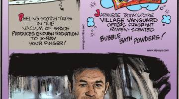 """Peeling scotch tape in the vacuum of space produces enough radiation to x-ray your finger!-------------------- Japanese bookstore Village Vanguard offers fragrant ramen-scented bubble bath powders!-------------------- The car chase in the 1971 film """"The French Connection"""" features a driver traveling 90 mph in real traffic!"""
