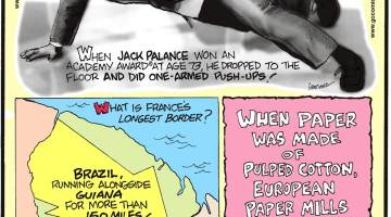 When Jack Palance won an Academy Award at age 73, he dropped to the floor and did one-armed push-ups!-------------------- What is France's longest border? Brazil, running alongside Guiana for more than 150 miles!-------------------- When paper was made of pulped cotton, European paper mills used urine to break down the raw material!