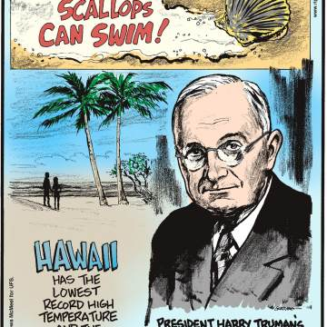 1. Scallops can swim! 2. Hawaii has the lowest record high temperature and the highest record low temperature. 3. President Harry Truman's official memorial isn't a statue, but is instead a scholarship program.