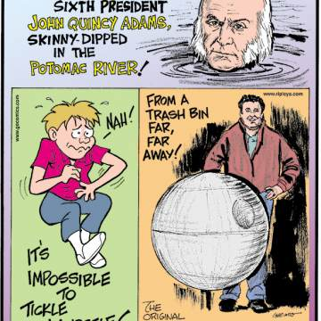 """1. The United States' sixth president John Quincy Adams, skinny-dipped in the Potomac River! 2. It's impossible to tickle yourself! 3. The original Death Star from the 1977 """"Star Wars"""" film was tossed in the garbage until a crew member salvaged it."""