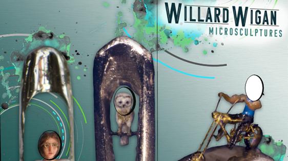 willard's microsculptures
