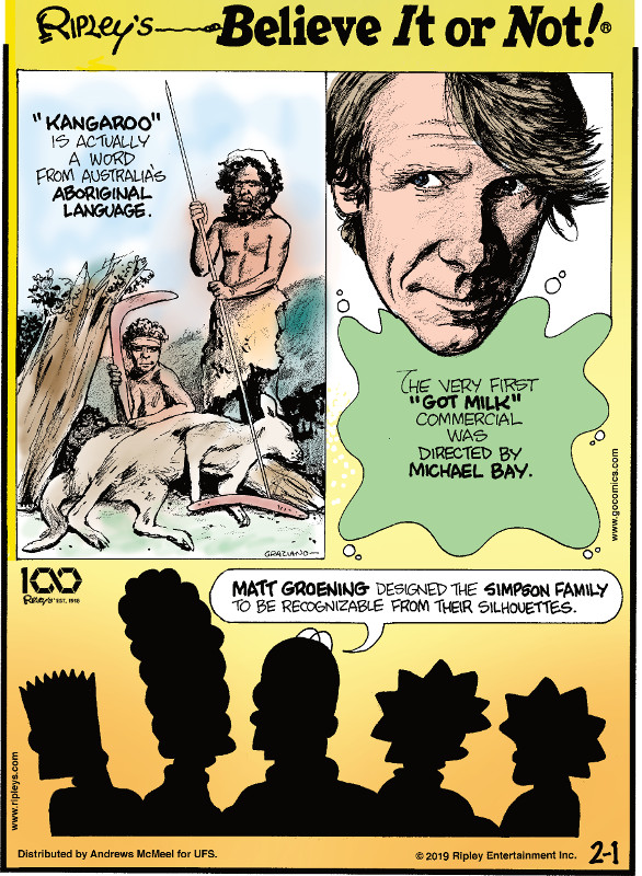 "1. ""Kangaroo"" is actually a word from Australia's aboriginal language. 2. The very first ""Got Milk"" commercial was directed by Michael Bay. 3. Matt Groening designed the Simpson Family to be recognizable from their silhouettes."