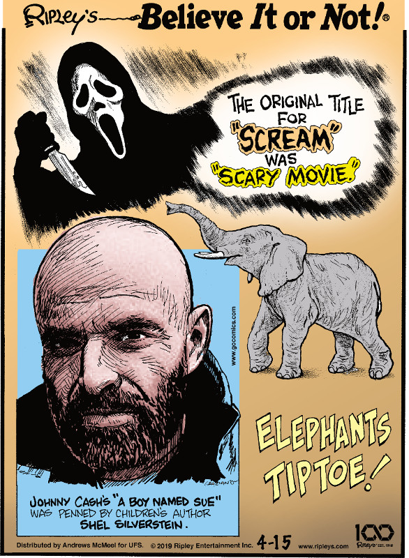 "1. The original title for ""Scream"" was ""Scary Movie."" 2. Johnny Cash's ""A Boy Named Sue"" was penned by children's author Shel Silverstein. 3. Elephants tiptoe!"