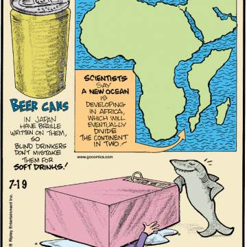 1. Beer cans in Japan have braille written on them, so blind drinkers don't mistake them for soft drinks! 2. Scientists say a new ocean is developing in Africa, which will eventually divide the continent in two! 3. Vending machines kill four times more people than sharks do!