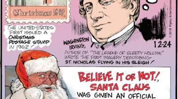 "1. The United States first issued a Christmas postage stamp in 1962! 2. Washington Irving, author of ""The Legend of Sleepy Hollow,"" wrote the first imagery describing St. Nicholas flying in his sleigh! 3. Believe It or Not!, Santa Claus was given an official pilots license in 1927!"