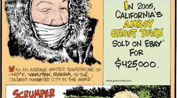 1. With an average temperature of -40F, Yakutsk, Russia, is the coldest inhabited city in the world! 2. In 2005, California's Amboy Ghost Town sold on eBay® for $425,000. 3. Scrumper the Adventure Chicken from Fareham, England, joins her owner, Eryk Rose, on kayaking and motorbiking adventures!