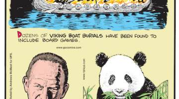1. Dozens of Viking boat burials have been found to include board games. 2. Author Lauran Paine had at least 70 different pen names. 3. The average daily diet of a giant panda consists of 20 to 40 pounds on bamboo. With a hefty diet like that, they defecate up to 40 times a day!