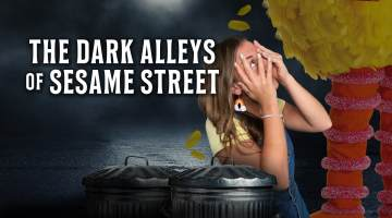 Dark Alleys of Sesame Street