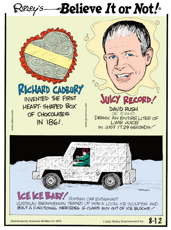 1. Richard Cadbury invented the first heart-shaped box of chocolates in 1861. 2. David Rush of Idaho drank an entire liter of lime juice in just 17.29 seconds! 3. Russian car enthusiast Vladislav Barashenkov teamed up with a local ice sculptor and built a functional Mercedes G-Class SUV out of ice blocks!