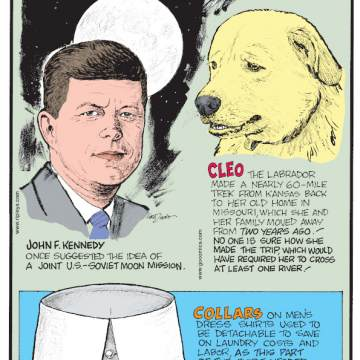1. John F. Kennedy once suggested the idea of a joint U.S.-Soviet moon mission. 2. Cleo the labrador made a nearly 60-mile trek from Kansas back to her old home in Missouri, which she and her family moved away from two years ago! No one is sure how she made the trip, which would have required her to cross at least one river! 3. Collars on men's dress shirts used to be detachable to save on laundry costs and labor, as this part of the shirt needed cleaning more often.