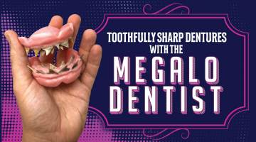 Megalo Dentist