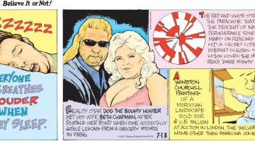 """1. Everyone breathes louder when they sleep. 2. Reality star Dog the Bounty Hunter met his wife, Beth Chapman, after posting her bond when she accidentally stole lemons from a grocery store in 1986. 3. The red and white stripes on the parachute that slowed the descent of NASA's Perseverance rover onto Mars on February 18, 2021, hid a secret code that internet sleuths solved within hours. The message read, """"Dare mighty things."""" 4. A Winston Churchill painting of a Moroccan landscape sold for $11.5 million at auction in London. The seller was none other than Angelina Jolie!"""