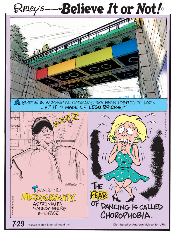 1. A bridge in Wuppertal, Germany, has been painted to look like it is made of Lego bricks! 2. Thanks to microgravity, astronauts rarely snore in space. 3. The fear of dancing is called chorophobia.