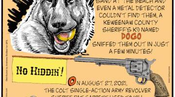1. Good Dogo! When Elsa Green of Michigan lost her wedding rings in the sand at the beach and even a metal detector couldn't find them, a Keweenaw County Sheriff's K9 named Dogo sniffed them out in just a few minutes! 2. No Kiddin'! On August 27, 2021, the Colt Single-Action Army revolver Sheriff Pat Garrett used to kill Billy the Kid in 1881 sold for $6 million. 3. After being called to a home in Singapore to capture what sounded like a hissing cobra, animal rescuers instead discovered a malfunctioning electric toothbrush!