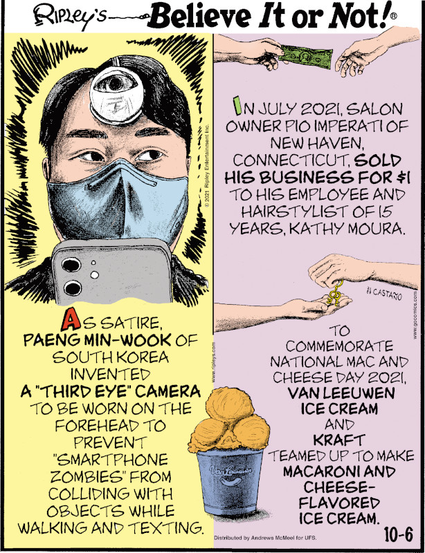 """1. In July 2021, salon owner Pio Imperati of New Haven, Connecticut, sold his business for $1 to his employee and hairstylist of 15 years, Kathy Moura. 2. As satire, Paeng Min-Wook of South Korea invented a """"third eye"""" camera to be worn on the forehead to prevent """"smartphone zombies from colliding with objects while walking and texting. 3. To commemorate National Mac and Cheese Day 2021, Van Leeuwen Ice Cream and Kraft teamed up to make macaroni and cheese-flavored ice cream."""